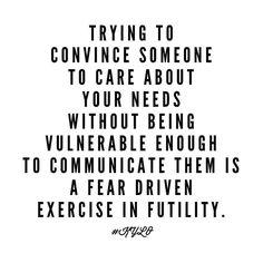 """People aren't mind readers. When we don't communicate our needs it's """" a fear driven exercise in futility"""" to expect others to care. -Danny Silk #keepyourloveon"""