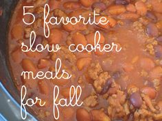 5 Favorite Slow Cooker Meals for Fall