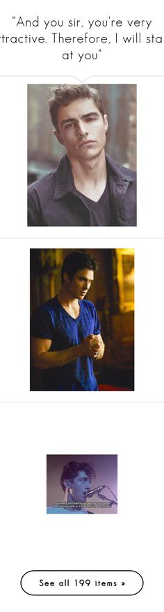 """""""And you sir, you're very attractive. Therefore, I will stare at you"""" by mspoisonivey ❤ liked on Polyvore featuring people, faces, photo, ian somerhalder, pics, celebs, tvd, vampire diaries, pictures and photos"""