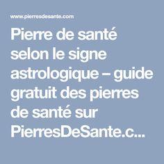 Pierre de santé selon le signe astrologique – guide gratuit des pierres de santé sur PierresDeSante.com