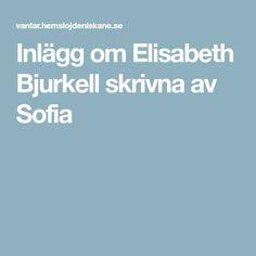 Inlägg om Elisabeth Bjurkell skrivna av Sofia