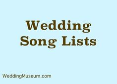 Wedding song lists for today's brides and grooms. View music for the ceremony and reception - processional songs through the last dance and much more! https://www.weddingmuseum.com/weddingblog/wedding-song-lists/