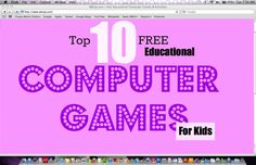 Top 10 Free Educational Games for Kids computer games for kids game, Top 10 FREE Educational Computer Games for Kids Game Websites For Kids, Educational Websites For Kids, Free Games For Kids, Learning Games For Kids, Learning Websites, Fun Games, Math Websites, Online Websites, Educational Leadership