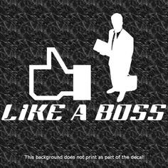 LIKE A BOSS DECAL STICKER RACING JDM ILL ILLEST DOPE DRIFT DRIFTING FAST