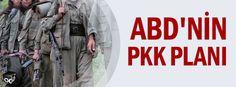 ABD'nin PKK planı