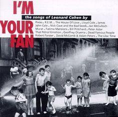 I'm Your Fan: The Songs Of Leonard Cohen I'M YOUR FAN http://www.amazon.com/dp/B000002ISX/ref=cm_sw_r_pi_dp_lrUsub1GC8K6H