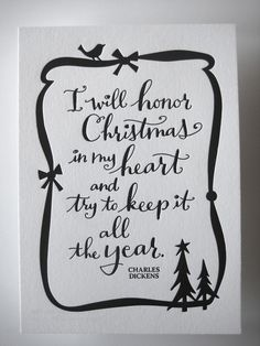 """I will honor Christmas in my heart, and try to keep it all the year."" ~ Charles Dickens"