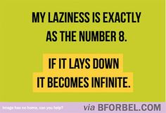b for bel: But I really like being lazy...