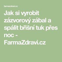 Jak si vyrobit zázvorový zábal a spálit břišní tuk přes noc - FarmaZdravi.cz