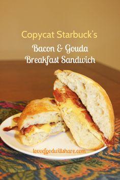 Copycat Starbuck's Bacon & Gouda Sandwich