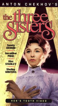 The Three Sisters Sandy Dennis, Robert Mulligan, Robert Loggia, Geraldine Page, Ruth Gordon, Shelley Winters, Page Three, Anton Chekhov, Kevin Mccarthy