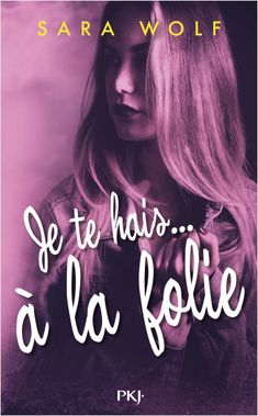 à la folie - tome 2 by Alexandra MAILLARD, Sara WOLF and Read this Book on Kobo's Free Apps. Discover Kobo's Vast Collection of Ebooks and Audiobooks Today - Over 4 Million Titles! Lara Jean, Still Love You, Wolf, Romance, Saga, Jack Hunter, Online Match, Version Francaise, Lus