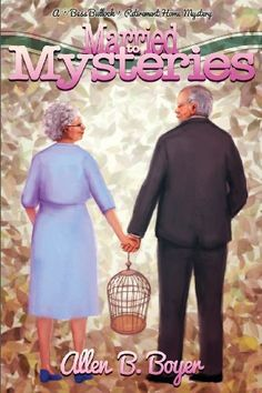 Married to Mysteries: A Bess Bullock Retirement Home Mystery by Allen B. Boyer, http://www.amazon.com/dp/0988194384/ref=cm_sw_r_pi_dp_A8NRrb1TXJ6YP