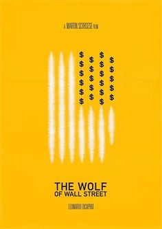 An alternative movie poster for the film The Wolf of Wall Street, created by Daniel Devoy, featured on AMP. Minimal Movie Posters, Minimal Poster, Cinema Posters, Cool Posters, Film Posters, Wolf Of Wall Street, Poster Minimalista, Format A3, Alternative Movie Posters