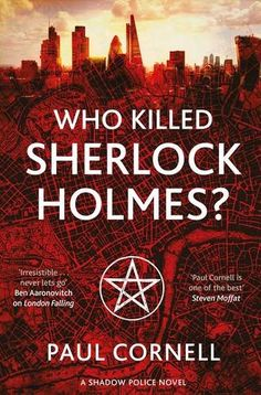 9 must-read books for fans of Sherlock Holmes, including Who Killed Sherlock Holmes? by Paul Cornell.