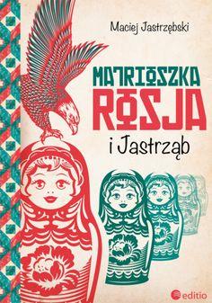 Matrioszka Rosja i Jastrząb - Maciej Jastrzębski