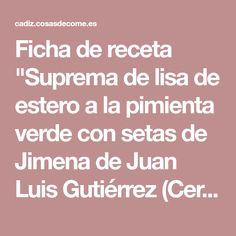 """Ficha de receta """"Suprema de lisa de estero a la pimienta verde con setas de Jimena de Juan Luis Gutiérrez (Cervecería La Marea)"""""""