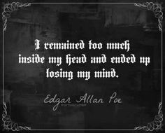 Discover and share Quotes About Edgar Allan Poe. Explore our collection of motivational and famous quotes by authors you know and love. Great Quotes, Quotes To Live By, Me Quotes, Inspirational Quotes, Qoutes, Honest Quotes, Inspiring Sayings, Author Quotes, Edgar Allen Poe Quotes