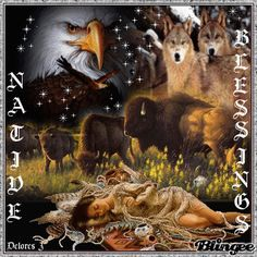 native american prayers | Native Blessings Picture #87851419 | Blingee.com