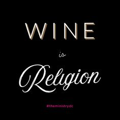 Wine is Religion — by chhorvy ly