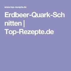 Erdbeer-Quark-Schnitten | Top-Rezepte.de