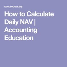 How to Calculate Daily NAV | Accounting Education