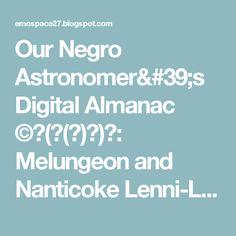 Our Negro Astronomer's Digital Almanac ©⊂( ̄(工) ̄)⊃: Melungeon and Nanticoke Lenni-Lenape at Mitsawokett[••]The Moors of Delaware#[••]#🚬ᶘᵒᴥᵒᶅ.#¯\_(ツ)#>゜)))彡#_(._.)_#٩(͡๏̯͡๏)۶#⊙_⊙?
