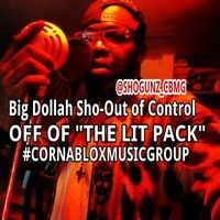 BIG DOLLAH SHO-OUT OF CONTROL.cbmg by CORNA BLOX MUSIC GROUP on SoundCloud