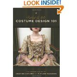 Costume Design 101 - 2nd edition: The Business and Art of Creating Costumes For Film and Television (Costume Design 101: The Business & Art of Creating) by Richard La Motte