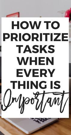How to Prioritize Tasks (When Everything is Important) - Starting to feel like your to-do list is getting way too full? In this post I'm sharing the tips you NEED to teach you how to prioritize tasks when everything seems super urgent. | Planning, Organizing, Productivity #planning #organizing #productivity #timemanagement