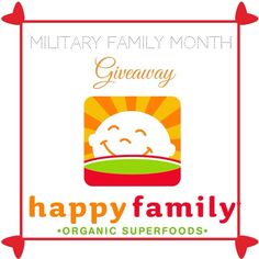 Happy Family Organic Superfoods Military Family Month #Giveaway! 4 lucky winners will receive $50 Happy Family prize pack catered to their family. Click photo for more info!