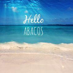 Hello Abacos, Bahamas!