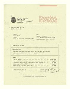 Star Wars Humor ~ Invoice from Boba Fett to Jabba the Hutt Star Wars Love, Star Wars Art, Star Trek, Boba Fett, Jabba The Hutt, Percy Jackson, Starwars, Amour Star Wars, Invoice Design