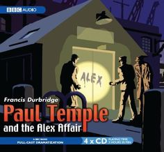 Listen to Paul Temple and the Alex Affair (Dramatized) audiobook by Francis Durbridge BBC Worldwide Ltd Full Cast, It Cast, Bbc Worldwide, Most Popular Series, Tv Detectives, Audio Drama, Fleet Street, Old Time Radio, Bbc Radio