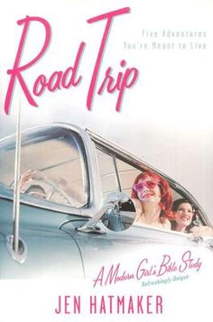 Road Trip: Five Adventures You're Meant to Live  -     By: Jen Hatmaker