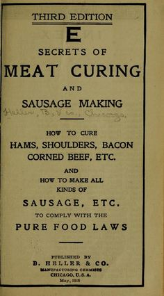 At head of title: ed. Homemade Sausage Recipes, Pureed Food Recipes, Meat Recipes, Smoker Recipes, Sausage Making, How To Make Sausage, Chorizo, Meat Butcher, Sausages