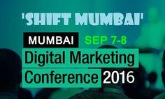 Shift Mumbai - Digital Marketing Conference 2016 SEP 7-8