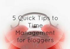5 Time Management Tips For Bloggers - The SITS Girls