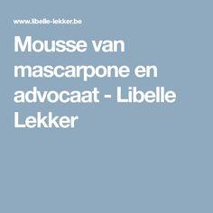 Mousse van mascarpone en advocaat - Libelle Lekker
