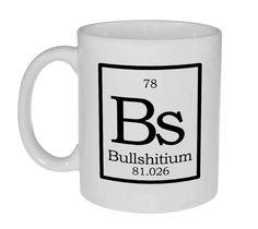Element Bs - Bullshittium Fake Periodic Table Coffee or Tea Mug