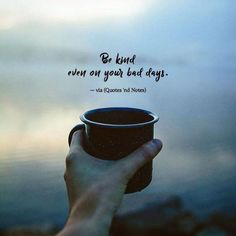 Quotes deep - be kind even on your bad days Soul Quotes, Peace Quotes, Attitude Quotes, Wisdom Quotes, Words Quotes, Qoutes, Sayings, Positive Quotes, Motivational Quotes
