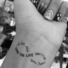 Check out Love the life you live tattoo on wrist. We add new tattoo designs on a daily basis. Some of the coolest tattoos you will ever see. Neue Tattoos, Bild Tattoos, Body Art Tattoos, Cool Tattoos, Tatoos, Awesome Tattoos, Tasteful Tattoos, Elbow Tattoos, Elegant Tattoos