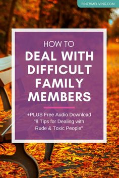 This is a practical guide for dealing with difficult family members - including the essential perspective shifts and practical actions you need in order to have peace and a pathway to a better relationship. Plus a free audio download for you with tips for