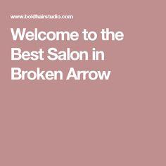Welcome to the Best Salon in Broken Arrow