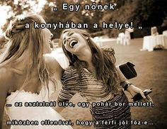 Nőnek hol is van a helye? Jokes, Humor, Funny, Texts, Van, Cheese, Fashion, Moda, Husky Jokes