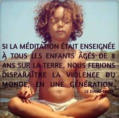 'If every 8 year old is taught meditation, we will eliminate violence from the world within one generation' Dalai Lama Easy Meditation, Chakra Meditation, Mindfulness Meditation, Meditation Images, Dalai Lama, Quote Citation, Positive Inspiration, Yoga Inspiration, Meditation Techniques