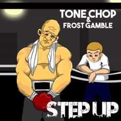 Tone Chop & Frost Gamble - Step Up (Video)Tone Chop & Frost Gamble - Step Up (Video)
