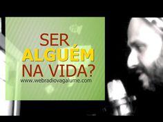 Ser alguém na vida? - Flavio Siqueira - webradiovagalume.com