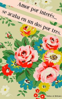 Dichos & Refranes. #Mexicanos Mexican Phrases, Mexican Quotes, Wisdom Quotes, Words Quotes, Quotes To Live By, Sayings, Wallpaper Flower, Retro Wallpaper, Spanish Humor