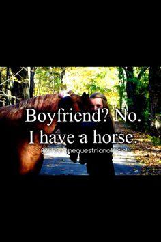 Boyfriend? No, I have a horse!